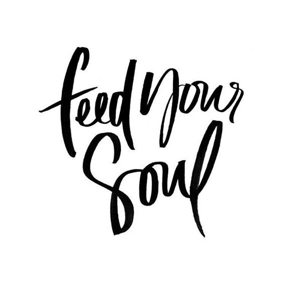 feed your soul*